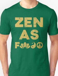 Zen As F*ck Funny T-Shirt Unisex T-Shirt