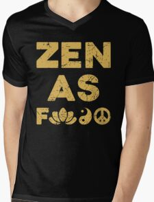 Zen As F*ck Funny T-Shirt Mens V-Neck T-Shirt