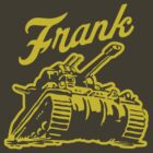 Frank the Tank by OfficeGangsta