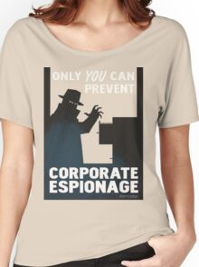 Only You Can Prevent Corporate Espionage Women's Relaxed Fit T-Shirt