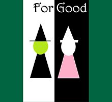 FOR GOOD WICKED Unisex T-Shirt