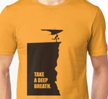 Take A Deep Breath - Corporate Start-up Quotes Unisex T-Shirt