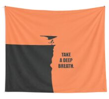 Take A Deep Breath - Corporate Start-up Quotes Wall Tapestry