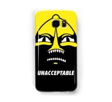 Unacceptable! Samsung Galaxy Case/Skin