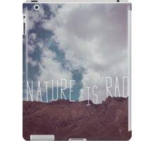 Nature is RAD iPad Case/Skin