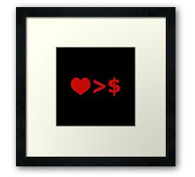 Love is more important  than Money Concept Illustration Framed Print