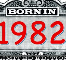 Born In 1982 - Limited Edition Sticker