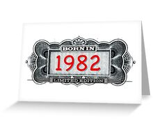Born In 1982 - Limited Edition Greeting Card