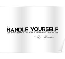 to handle yourself, use your head - eleanor roosevelt Poster