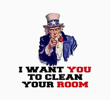 I WANT YOU TO CLEAN YOUR ROOM Unisex T-Shirt