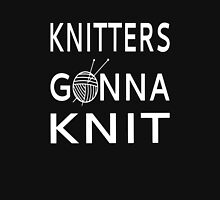 Knitters Gonna Knit Unisex T-Shirt