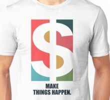 Make Things Happen - Corporate Start-up Quotes Unisex T-Shirt