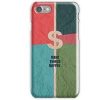 Make Things Happen - Corporate Start-up Quotes iPhone Case/Skin