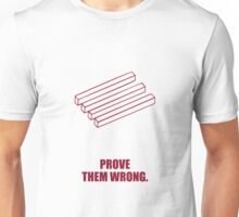Prove Them Wrong - Corporate Start-up Quotes Unisex T-Shirt