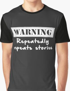 Warning Repeats Stories Graphic T-Shirt
