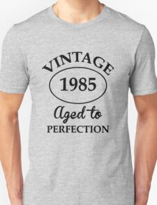 vintage 1985 aged to perfection T-Shirt