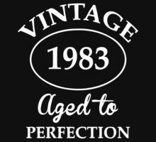 vintage 1983 aged to perfection by johnlincoln2557