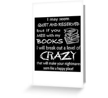 Books Crazy, Don't Mess My Book Funny T-Shirt Greeting Card