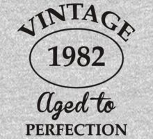 vintage 1982 aged to perfection by johnlincoln2557