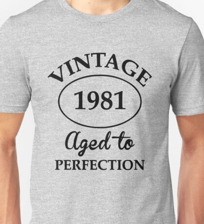vintage 1981 aged to perfection Unisex T-Shirt