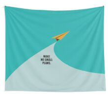 Make No Small Plans - Corporate Start-up Quotes Wall Tapestry