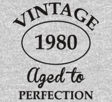 vintage 1980 aged to perfection by johnlincoln2557