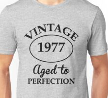 vintage 1977 aged to perfection Unisex T-Shirt