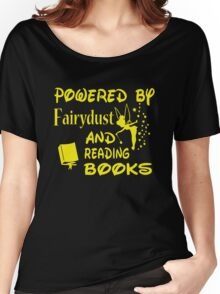 Powered by Fairydust and reading books Women's Relaxed Fit T-Shirt