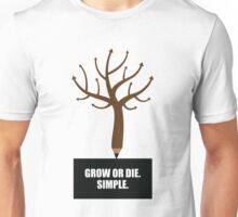 Grow Or Die Simple - Corporate Start-up Quotes Unisex T-Shirt