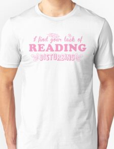 I find your lack of reading disturbing Unisex T-Shirt