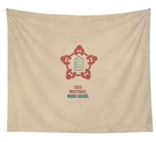 Less Meetings More Doing - Corporate Start-up Quotes Wall Tapestry