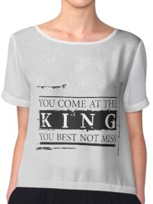 """""""You Come at the King, You Best Not Miss"""" - The Wire (Dark) Chiffon Top"""