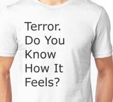 Deeper Meanings Terror Unisex T-Shirt