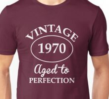 vintage 1970 aged to perfection Unisex T-Shirt