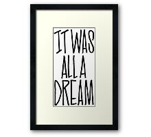 IT WAS ALL A DREAM HAND LETTERED GRAFFITI ART Framed Print