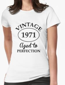 vintage 1971 aged to perfection Womens Fitted T-Shirt