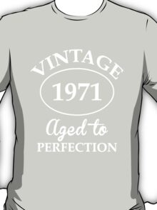 vintage 1971 aged to perfection T-Shirt