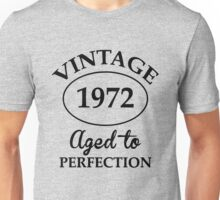 vintage 1972 aged to perfection Unisex T-Shirt