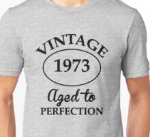 vintage 1973aged to perfection Unisex T-Shirt
