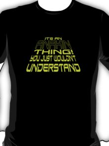 It's an Anakin Thing! T-Shirt