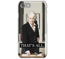 That's All. iPhone Case/Skin