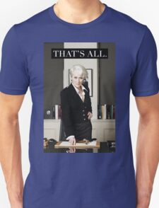 That's All. Unisex T-Shirt