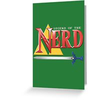 Legend of the Nerd Greeting Card