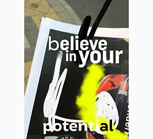 Believe in your potential Unisex T-Shirt