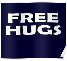 Free Hugs T-Shirt Poster Sticker Poster