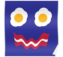 Eggs and Bacon Face Poster