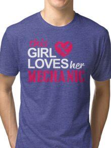 THIS GIRL LOVES HER MECHANIC Tri-blend T-Shirt