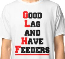 Good lag and have feeders Classic T-Shirt