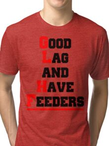 Good lag and have feeders Tri-blend T-Shirt
