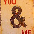 You & I - Vintage Sign by Bruno Beach